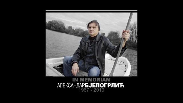 In Memoriam Aleksandar Bjelogrlić